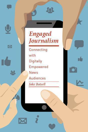 jake-batsell-engaged-journalism-book