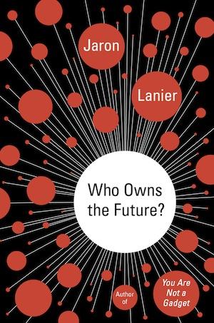 jaron-lanier-who-owns-the-future