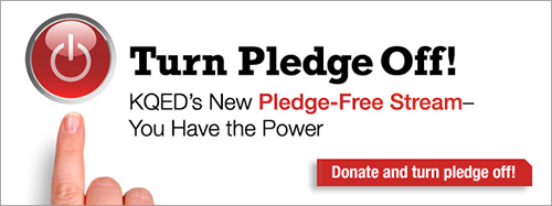 KQED: Turn Pledge Off