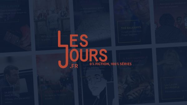 """""""News unfolds like a saga"""": The French news site Les Jours wants to marry narrative, depth, and investigative reporting"""