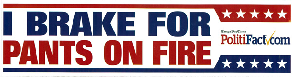 "PolitiFact's ""I Brake for Pants on Fire"" bumper sticker"