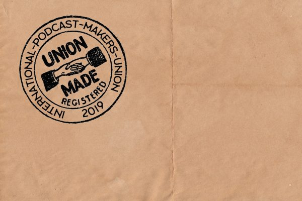 Look for the union label (it's coming to a podcast company near you)