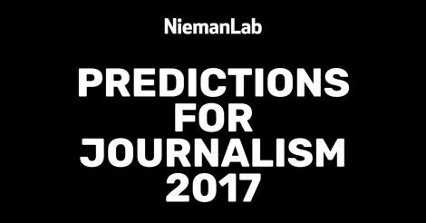 Predictions for Journalism 2017