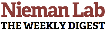 Nieman Lab: The Weekly Digest